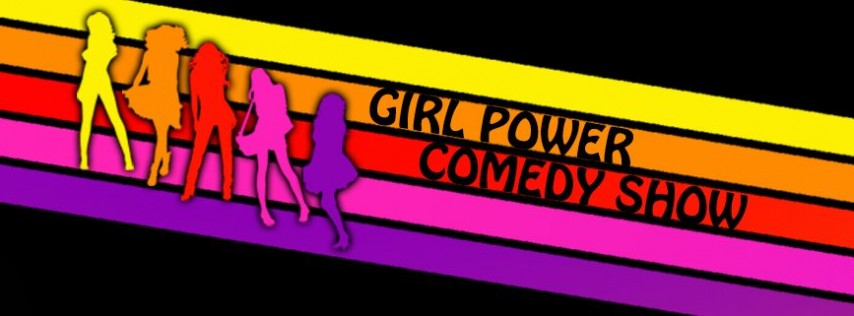 Girl Power Comedy Show