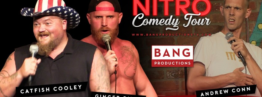 Nitro Comedy Tour: Andrew Conn, Ginger Billy, & Catfish Cooley -...