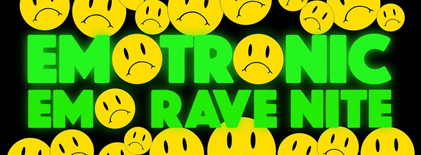 EMOTRONIC - EMO RAVE NITE - FREE W/RSVP