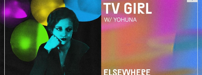 TV Girl @ Elsewhere (Hall)
