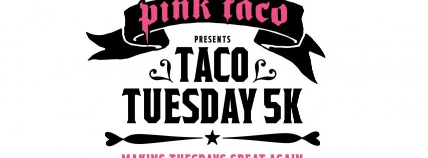 Pink Taco - Taco Tuesday 5K & Kids Dash