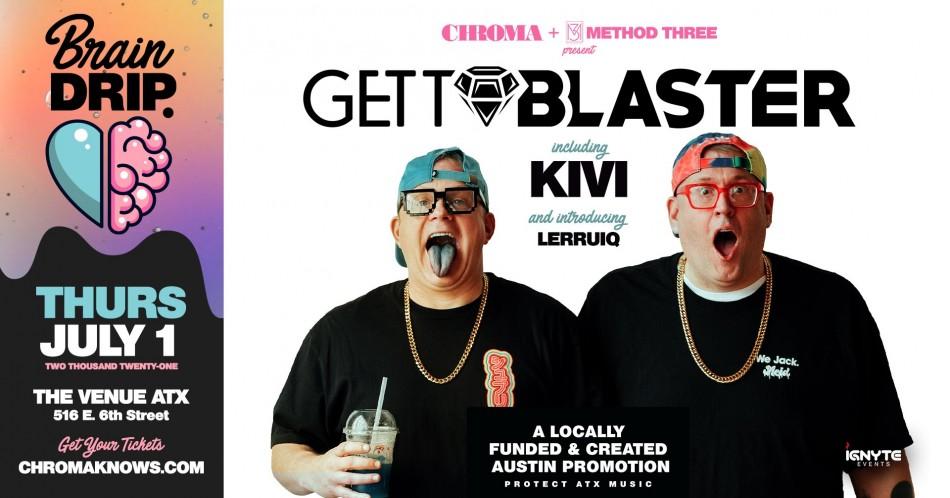 Brain Drip. Featuring: GETTOBLASTER, KIVI, LERRUIQ