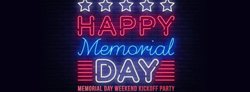 Memorial Weekend Kickoff Party