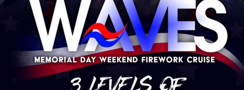 WAVES MEMORIAL DAY WEEKEND (( fireworks edition ))