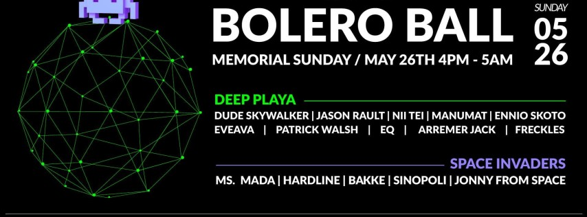 The Final Bolero Ball / Sun May 26 / The Electric Pickle