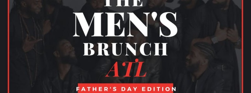 The MEN'S Brunch - ATL | Father's Day Edition
