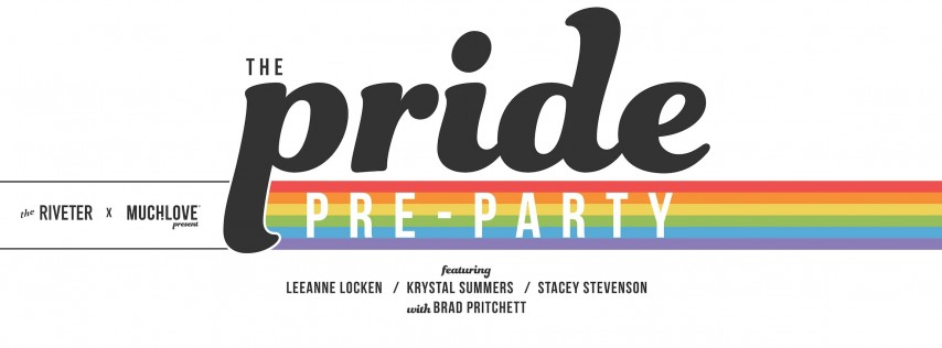 The Pride Pre-Party by MUCHLOVE x The Riveter