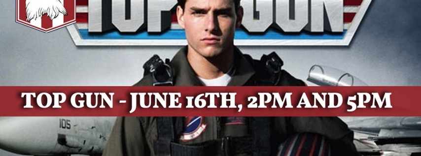 Top Gun (Father's Day Movie Event) Dad's get in free!