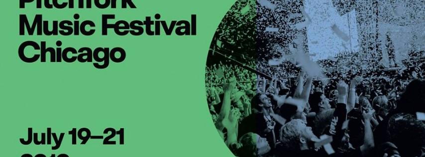 Pitchfork Music Festival Chicago 2019