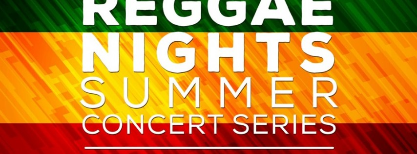 Reggae Nights Summer Concerts - June 28, 2019