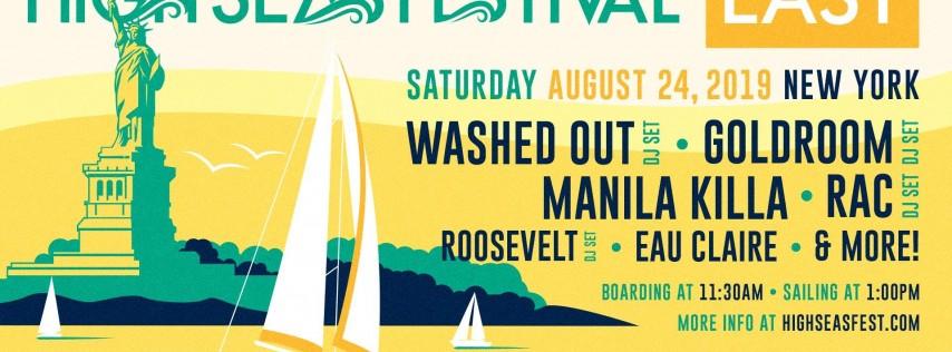 High Seas Festival East: Washed Out, Goldroom, Manila Killa, RAC & More
