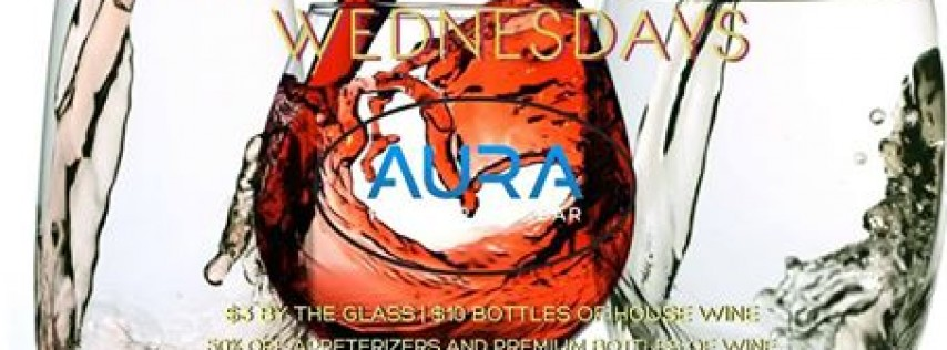 Wine Down Wednesday - Aura Restaurant