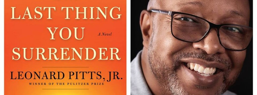 The Last Thing You Surrender - Leonard Pitts Jr.