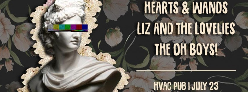 Hearts & Wands, Liz and The Lovelies + The Oh Boys @ HVAC Pub