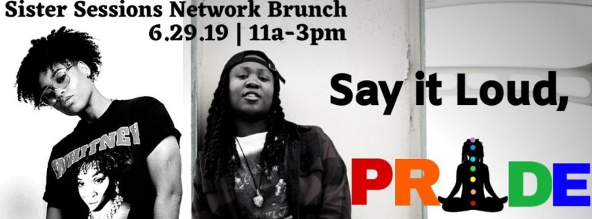 SAY IT LOUD, PRIDE X SISTER SESSIONS BRUNCH