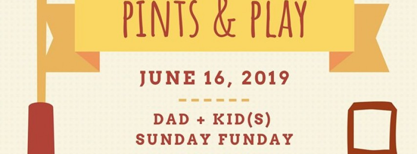 Dad's Day Pints & Play