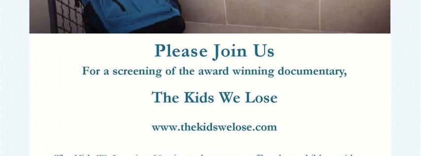 The Kids We Lose