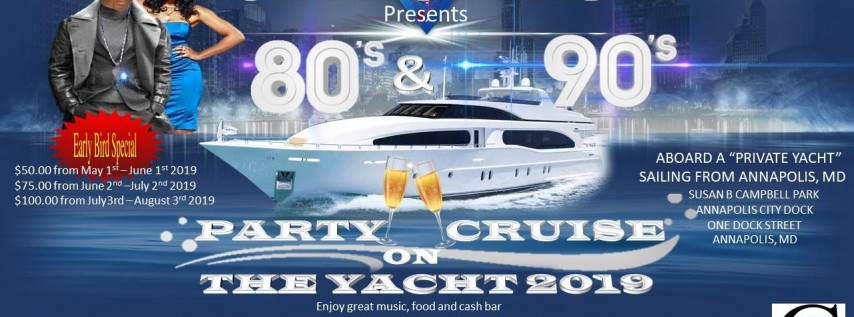 Dymondkutz Presents 80's & 90's Party Cruise on The Yacht 2019