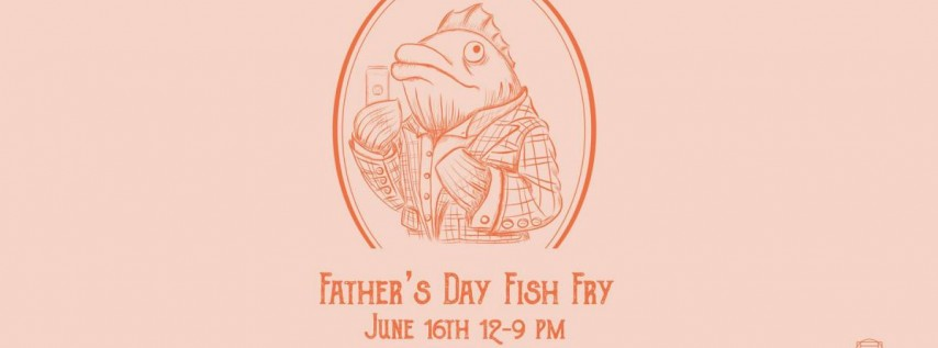Father's Day Fish Fry