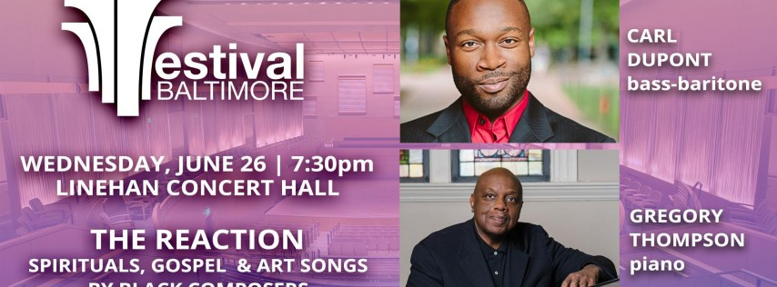 FESTIVAL BALTIMORE Concert 7: THE REACTION - Black Art Songs and more
