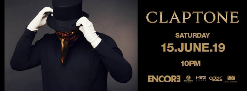 Encore w/ Claptone at Gilt Nightclub-Saturday 6.15.19