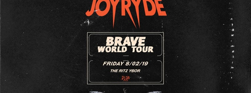 Joyryde – Brave World Tour – Tampa, FL