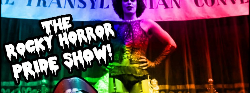 The Rocky Horror Annual PRIDE Show!