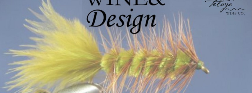 Wine&Design: Father's Day Fly Tying