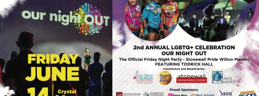 Our Night Out : Official Stonewall Pride Wilton Manors Kickoff