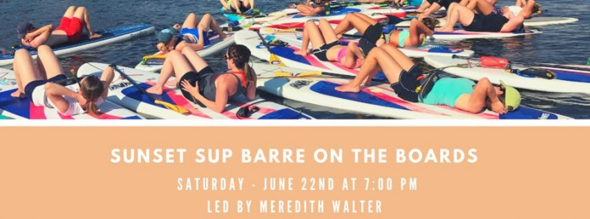 Sunset SUP Barre on the Boards!