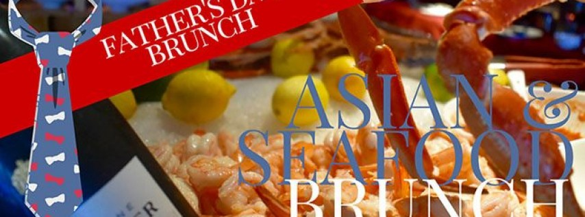 Father's Day Asian and Seafood Brunch | All-You-Can-Eat & Drink!
