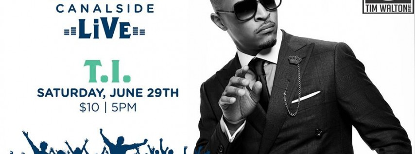 Canalside! Live: T.I.
