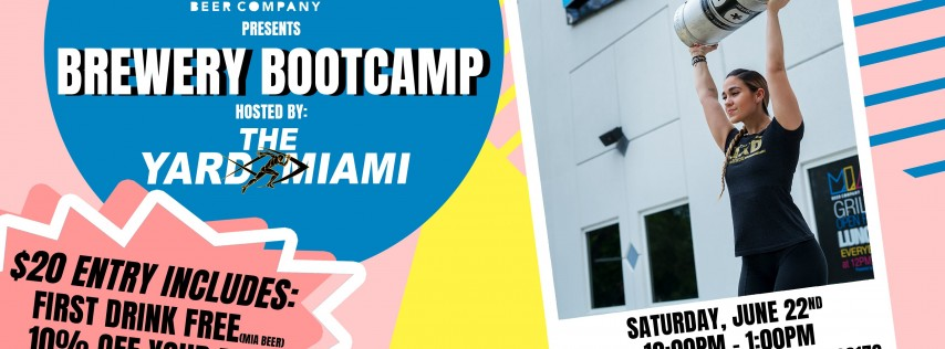 MIA Brewery Bootcamp Hosted By: The Yard Miami