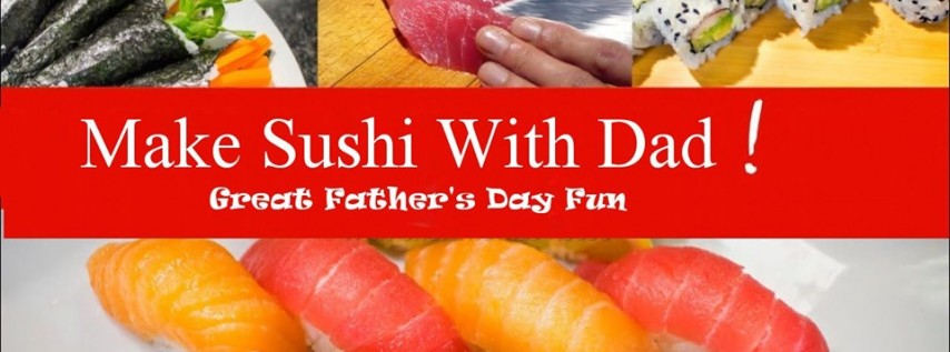 Fathers Day Sushi Workshop