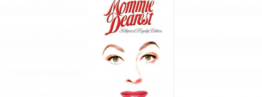 Flicks from the Hill: Mommie Dearest