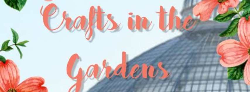 Crafts in the Gardens