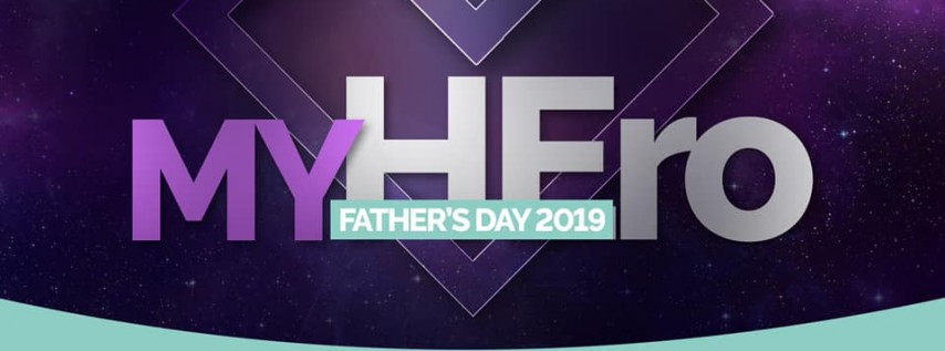My HEro Father's Day 2019