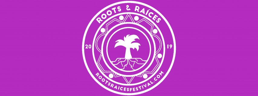 Roots & Raíces Festival 2019