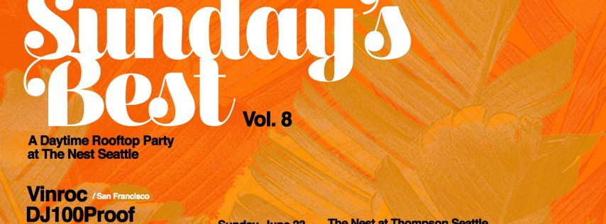 Sunday's Best: Rooftop Day Party at The Nest Vol. 8