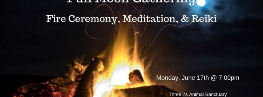 Full Moon Gathering: Fire Ceremony, Meditation, & Reiki