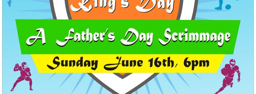 King's Day: A Father's Day Scrimmage