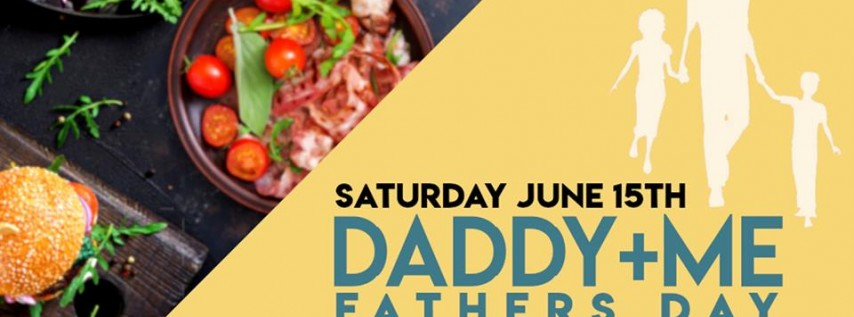 Daddy + Me Father's Day Lunch Soiree | Buffet, Music, Karaoke, Vendors +..