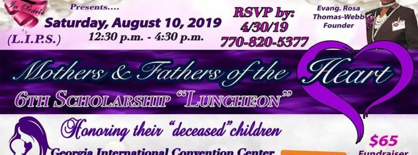 Mothers & Fathers of the Heart '6th' Legacy Scholarship Luncheon