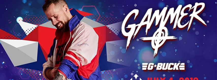 JULY 4TH | GAMMER | G BUCK | THE MARC | SAN MARCOS TX