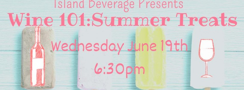 Wine 101:Summer Treats