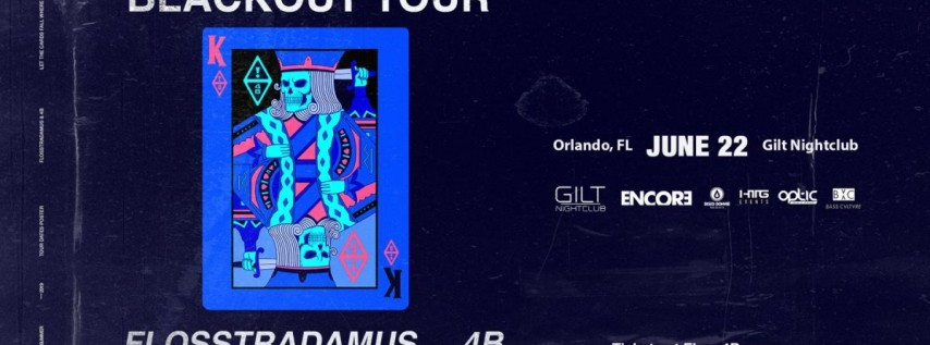 Blackout Tour w/ Flosstradamus & 4B