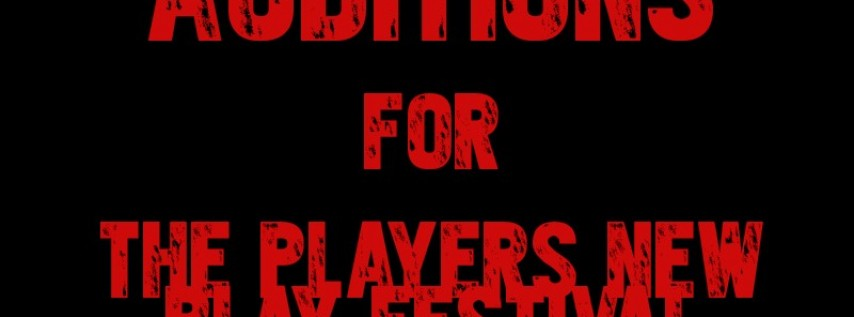 Auditions for The Players New Play Festival