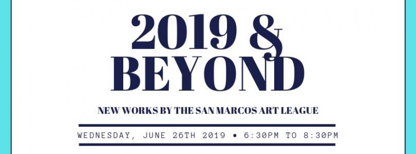 2019 & Beyond: New works by the San Marcos Art League