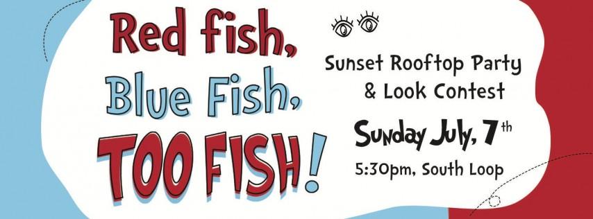 Red Fish, Blue Fish, TOO FISH!