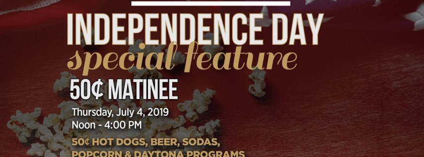 Independence Day 50¢ Matinee